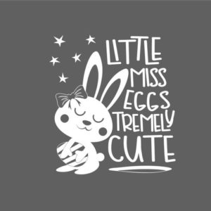 Happy Easter SVG Little Miss Eggstremely Cute Egg Girl Bunny Clipart Print