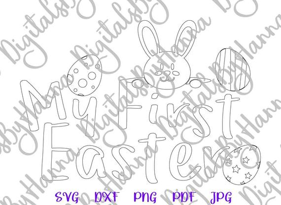 Happy Easter SVG My First Easter Bunny Clipart Print Silhouette Cut