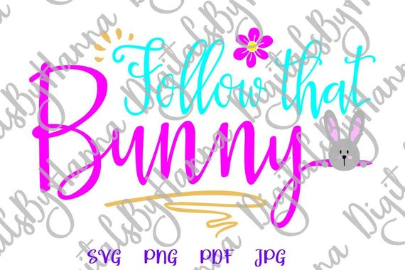 Happy Easter SVG Saying Follow That Bunny Clip Art Onesie t-Shirt Design Word Sign