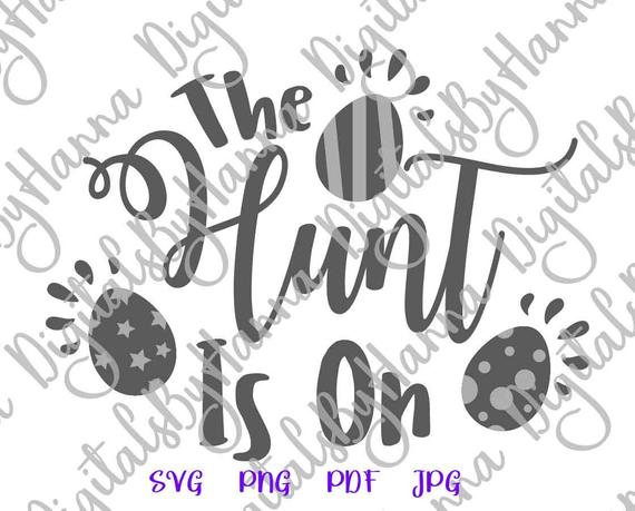 Happy Easter SVG Saying The Hunt is On Egg Clipart Baby Onesie Sign Tee tShirt Print Cut