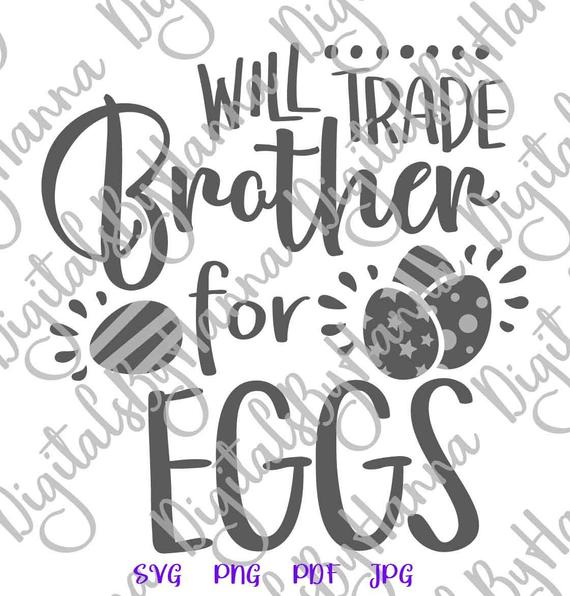 Happy Easter SVG Saying Will Trade Brother for Egg SVG Hunt Baby Onesie Clipart Print