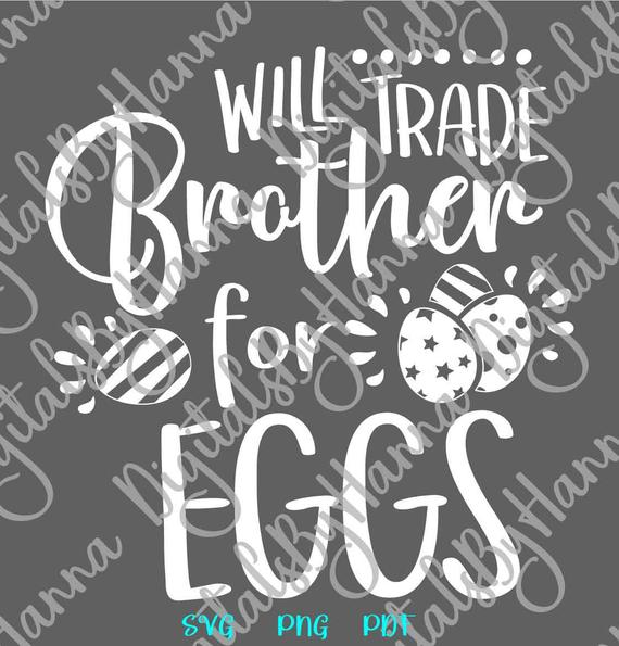 Happy Easter SVG Saying Will Trade Brother for Eggs Hunt t-Shirt Baby Onesie Word Sign Tee tShirt Print