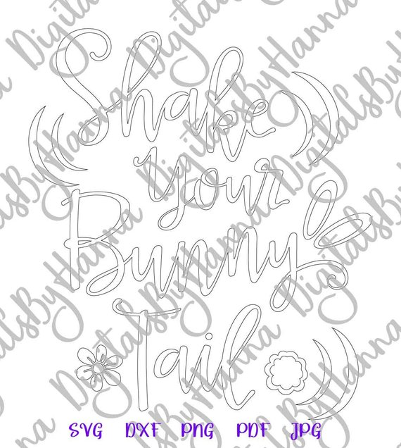Happy Easter SVG Shake Your Bunny Tail Baby Print Silhouette Cut