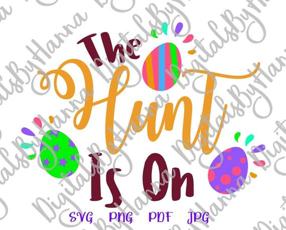 Happy Easter SVG The Hunt is On Easter Egg Clipart Baby Onesie Word Sign Tee tShirt