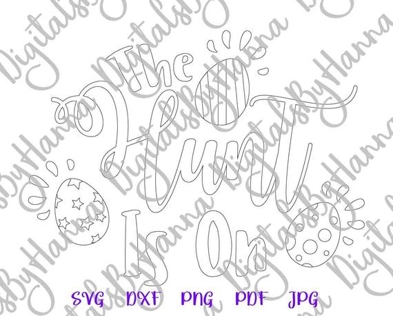 Happy Easter SVG The Hunt is On Easter Egg Clipart Print Silhouette Cut
