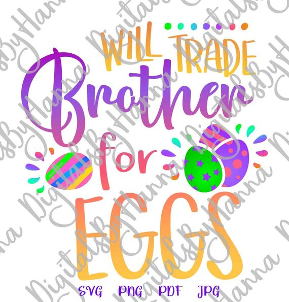 Happy Easter SVG Will Trade Brother for Egg Baby Onesie Word Sign Tee tShirt Print Silhouette Cut
