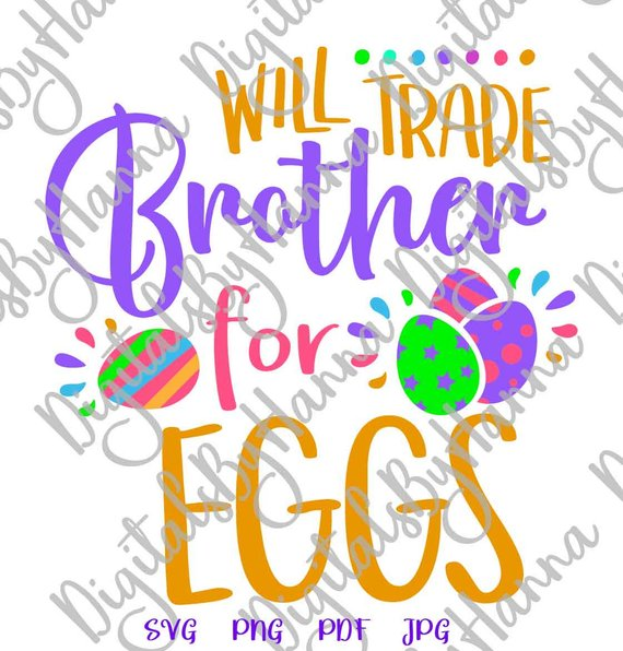 Happy Easter SVG Will Trade Brother for Egg Clipart Hunt Baby Onesie Word Sign Print