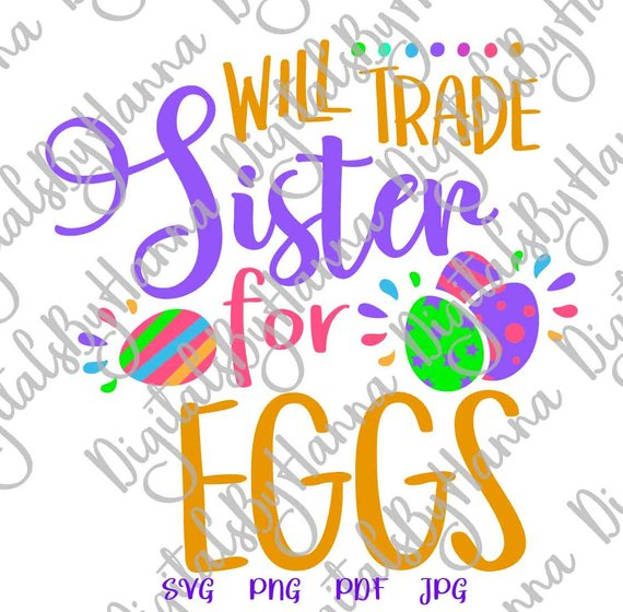 Happy Easter SVG Will Trade Sister for Eggs Hunt Baby Tee tShirt Print Cut