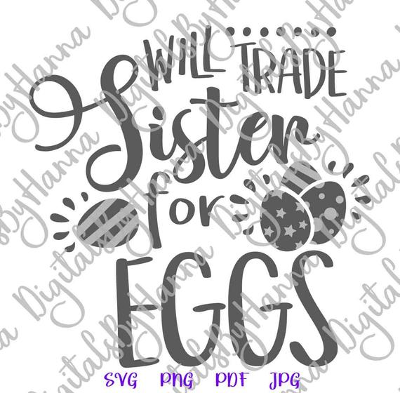 Happy Easter SVG Will Trade Sister for Eggs Hunt t-Shirt Baby Onesie Word Sign Print