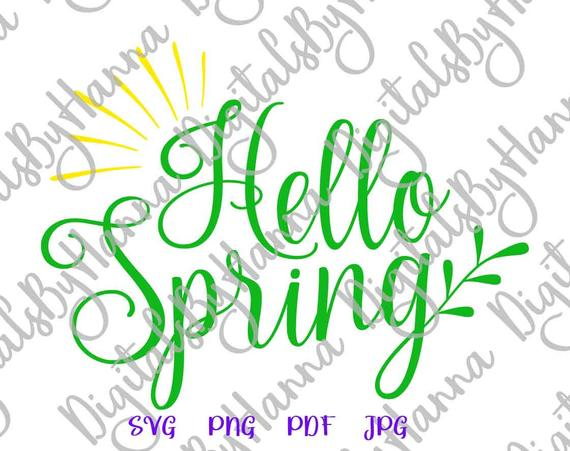 Inspirational Art SVG Hello Spring Clipart Hand Lettering Tee t-Shirt Print Cut