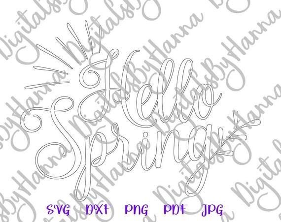 Inspirational SVG Files for Cricut Saying Hello Spring Print Silhouette Cut
