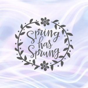Inspirational SVG Files for Cricut Spring Has Sprung Wreath Clipart t-Shirt Print