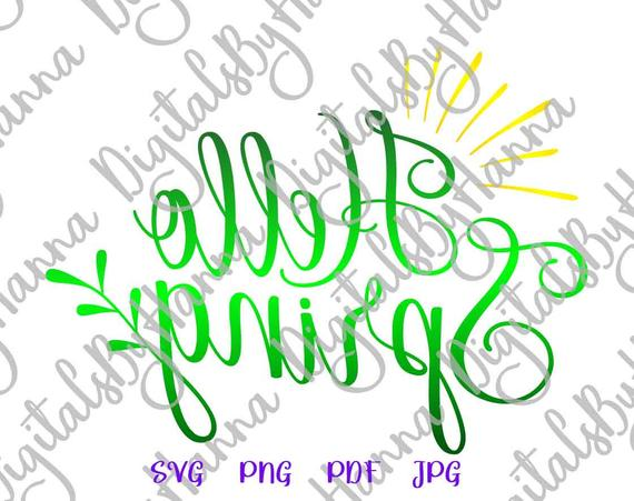 Inspirational SVG Hello Spring Clipart t-Shirt Word Hand Lettering Tee Print Cut