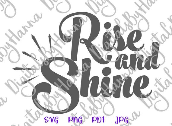 Inspirational SVG Rise and Shine SVG Motivational Quote Tee Coffee Mug Cup Print