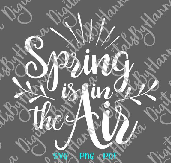 Inspirational SVG Saying Spring is in The Air Clipart t-Shirt Word Sign tShirt Print Cut