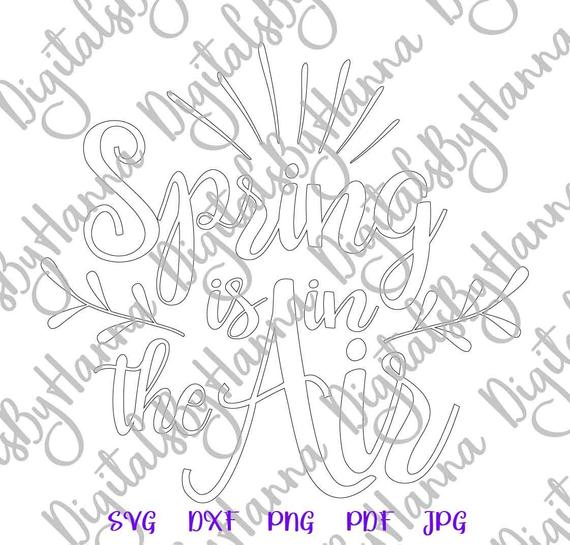 Inspirational SVG Saying Spring is in The Air Word Sign Letter Print Silhouette Cut