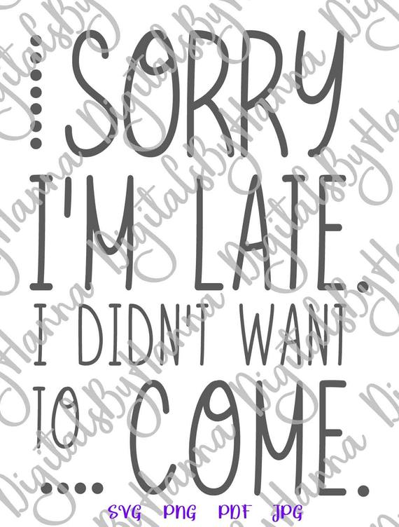 Introvert SVG Sorry I'm Late I Didn't Want to Come Funny Stay Home tShirt Print