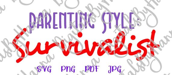 Momlife Clipart Parenting Style Survivalist SVG Funny Quote MomLife Svg Word Print Cut