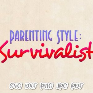 Momlife SVG File for Cricut Saying Parenting Style Survivalist Funny Quote Mom Life Svg