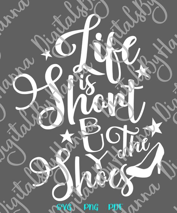 Motivational SVG Life is Short Buy Shoes Funny Sign Print t-Shirt Cut Use