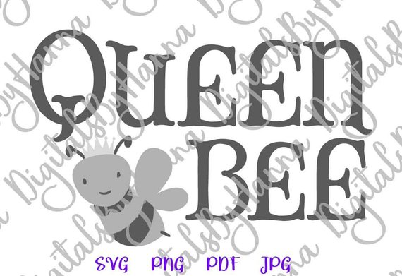 Queen Bee SVG Honey Clipart Mug Tee t-Shirt Baby Girl Onesie Outfit Print Word