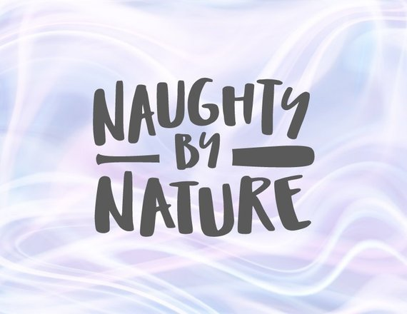 Naughty by Nature SVG Funny Quote Sign Lettering Word Decal Sticker Tee tShirt Print Silhouette Cut