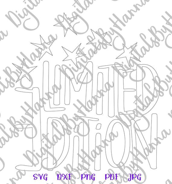Saying I'm Limited Edition SVG Funny Quote Word Print Silhouette Cut Use