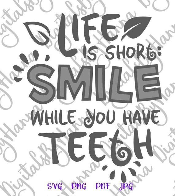 Saying Life is Short Smile While You Have Teeth Motivational Quote Print
