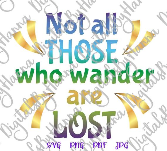 Saying Not All Those Who Wander are Lost SVG Inspirational tShirt Letter Print