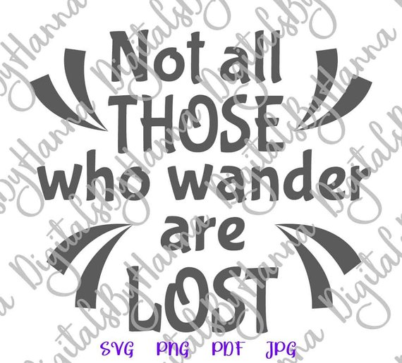 Wanderlust SVG File for Cricut Not All Those Who Wander are Lost tShirt Letter Word Sign Print