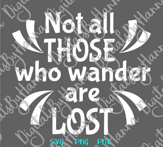 Wanderlust SVG File for Cricut Not All Those Who Wander are Lost tShirt Print