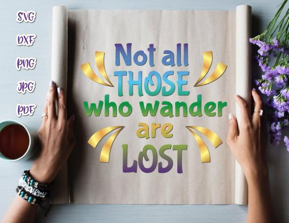 Wanderlust SVG File for Cricut Saying Not All Those Who Wander are Lost Inspirational tShirt
