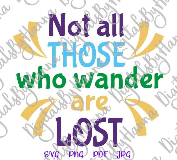 Wanderlust SVG File for Cricut Saying Not All Those Who Wander are Lost Print Clipart