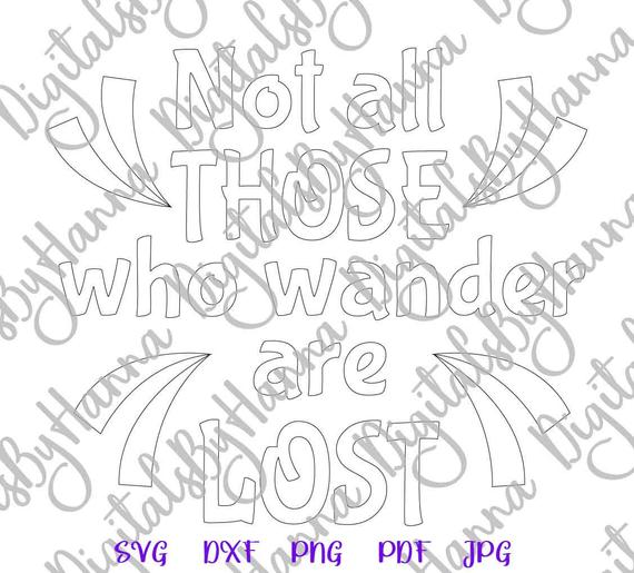 Wanderlust SVG Not All Those Who Wander are Lost Print Silhouette Laser Cut