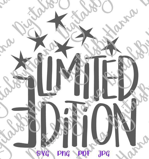 Weird SVG I'm Limited Edition Funny Quote Sarcastic Sign Letter Tee tShirt Print Clipart