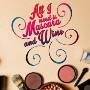 All I Need is Mascara and Wine Funny Quote Sign Alcohol Lover Drinking Glass Clipart