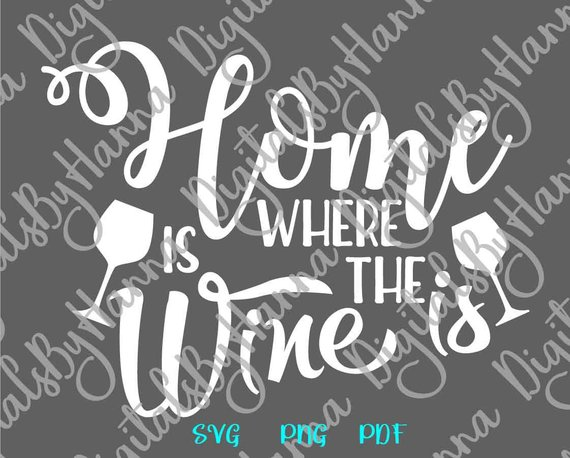 Wine SVG Files for Cricut Home is Where Wine SVG Funny Quote tShirt Alcohol Clipart