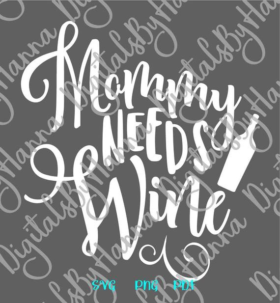 Wine SVG Files for Cricut Saying Mommy Needs Wine Funny Alcohol Mama Glass Print Laser Cut