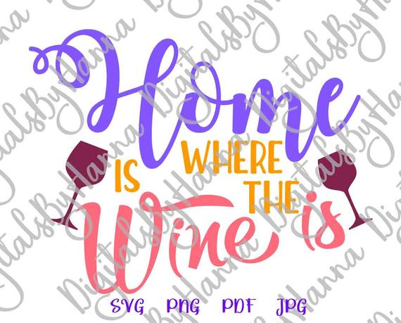 Wine SVG Home is Where Wine Funny Drinking tShirt Alcohol Lettering Word Print
