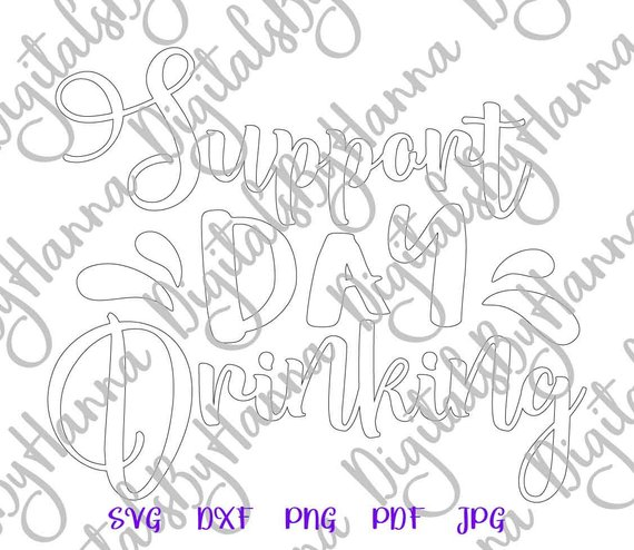 Wine SVG Support Day Drinking Alcohol Lover Print Silhouette Cut