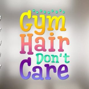 Workout SVG Crossfit Gym Hair Don't Care Quote Sign Fitness t-Shirt Mug