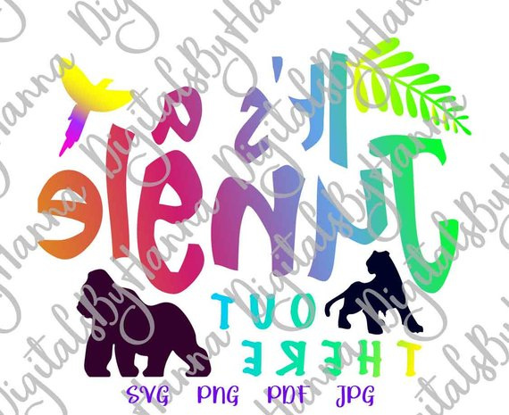 Zoo Animal SVG Files It's Jungle Out There SVG Clipart Funny Quote Print Laser Cut