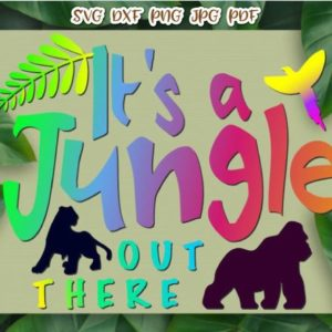 Zoo Animal SVG Saying It's Jungle Out There Clipart Sign t-Shirt Print