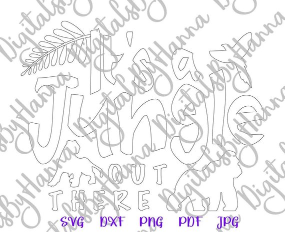 Zoo Animal SVG It's Jungle Out There Word Print Silhouette Laser Cut