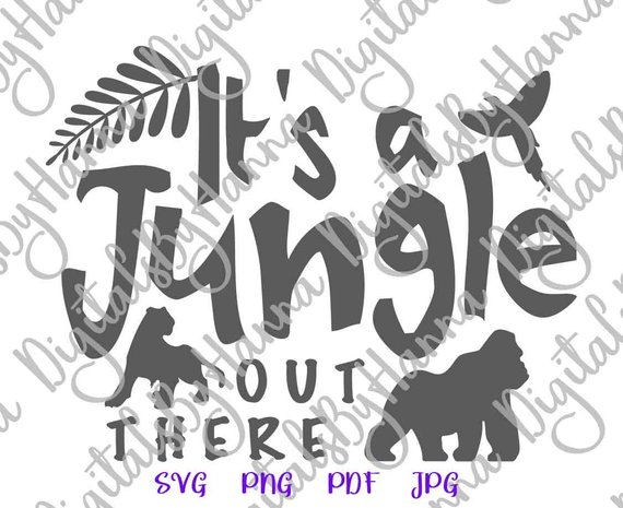 Zoo Animal SVG Saying It's Jungle Out There Clipart Funny Quote t-Shirt Tee tShirt Print