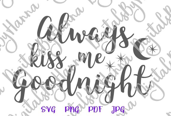 Always Kiss Me Goodnight SVG Engagement Newlywed Just Married Dxf Laser Cut