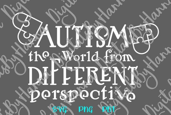 Autism SVG Awareness Shirt Tee Quote World from different Perspective Sign Heart Puzzle Laser Cut