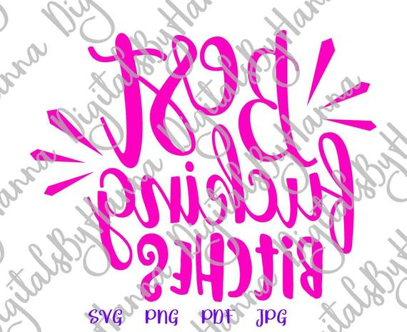 BFF SVG Best Fucking Bitches Friend Forever Quote Sign Lettering Print Swearing Graphic Cut