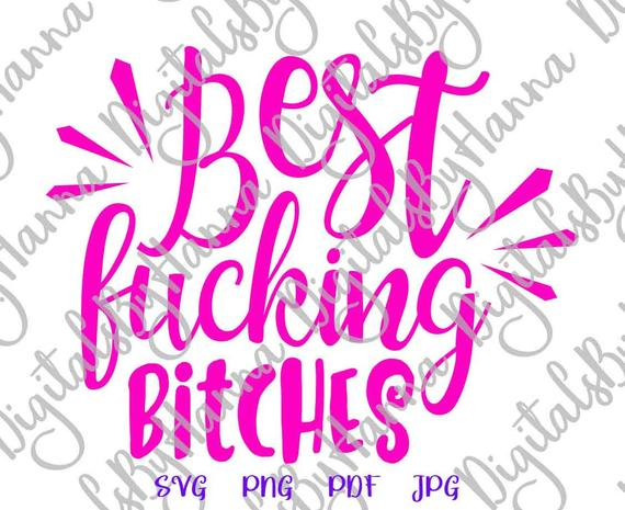 BFF SVG Best Fucking Bitches Friend Forever Quote Word Print Sublimation Graphic Cut