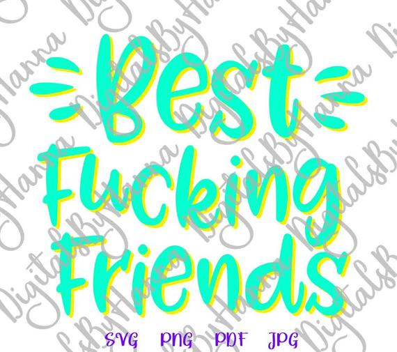 BFF SVG Best Fucking Friends Bitch Forever Lettering Word Print Swearing Graphic Cut